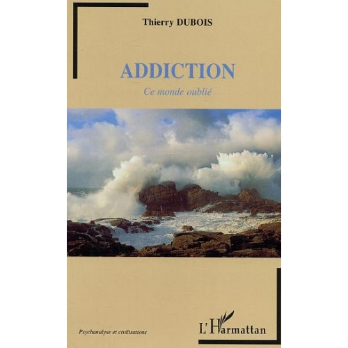 Addiction : ce monde oubli