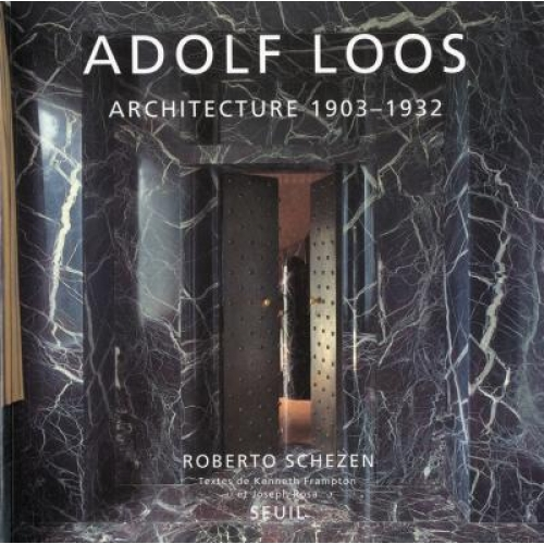 Adolf Loos - Architecture 1903-1932
