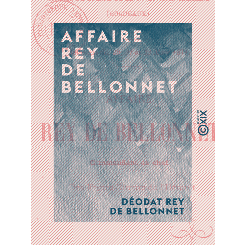 Affaire Rey de Bellonnet - Commandant en chef des francs-tireurs de l'Hérault