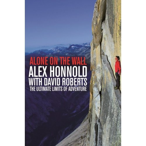 Alone on the Wall - Alex Honnold and the Ultimate Limits of Adventure