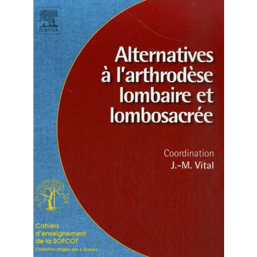 Alternatives à l'arthrodèse lombaire et lombosacrée
