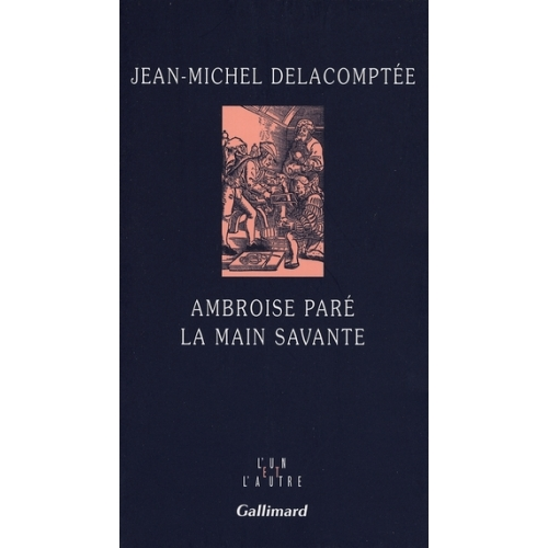 Ambroise Paré - La main savante