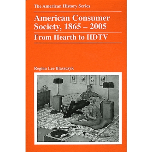 American Consumer Society - 1865-2005 From Hearth to HDTV