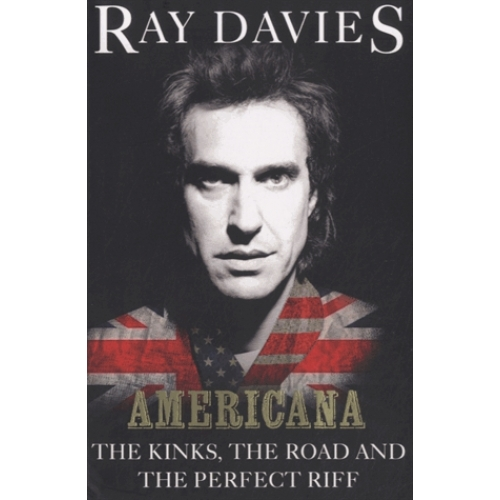 Americana - The Kinks, the Road and the Perfect Riff