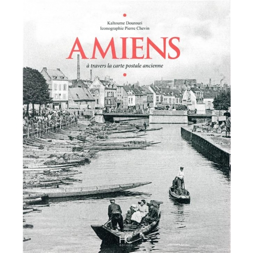 AMIENS À TRAVERS LA CARTE POSTALE ANCIENNE