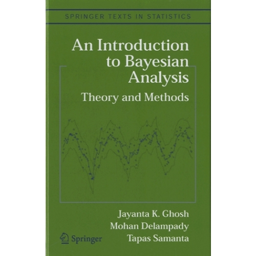 An Introduction to Bayesian Analysis - Theory and Methods