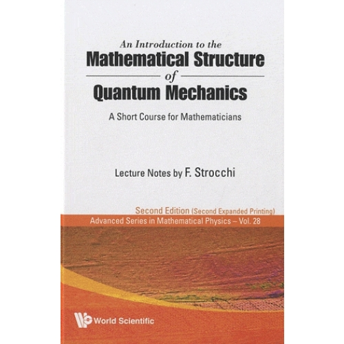 An Introduction to the Mathematical Structure of Quantum Mechanics - A Short Course for Mathematicians