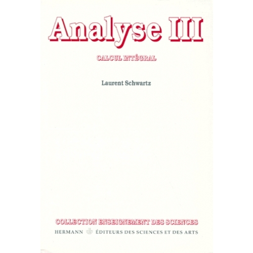 ANALYSE. Tome 3, Calcul intégral, édition 1998