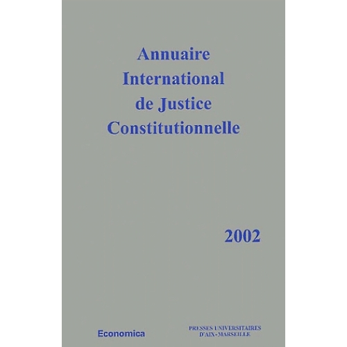 Annuaire International de Justice Constitutionnelle - Tome 18, Edition 2002