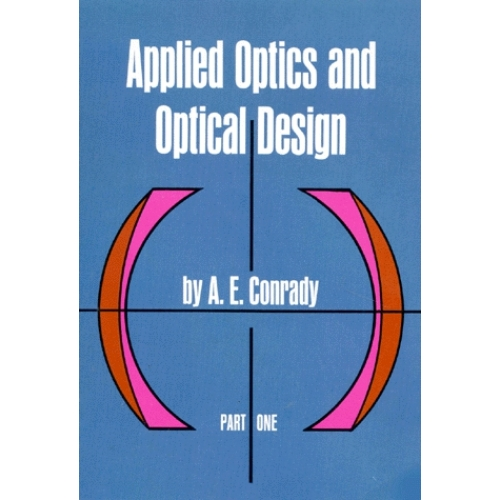 APPLIED OPTICS AND OPTICAL DESIGN. Part one, Edition en anglais