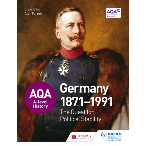 AQA A-level History: The Quest for Political Stability: Germany 1871-1991