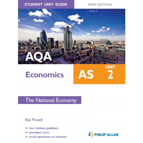 AQA AS Economics Student Unit Guide: Unit 2 New Edition               The National Economy