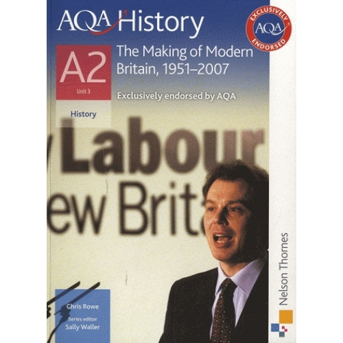 AQA History : the Making of Modern Britain, 1951-2007