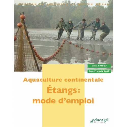 Aquaculture continentale - Etangs : mode d'emploi