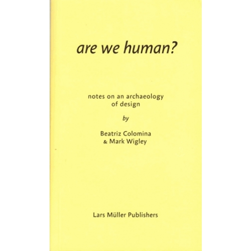 Are We Human? - Notes on an Archeology of Design