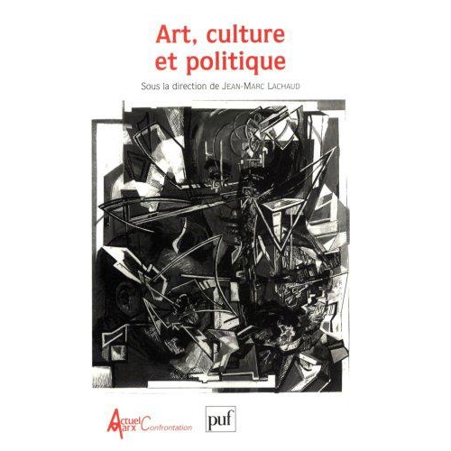 Art, culture et politique - Actes du congrès Marx International II