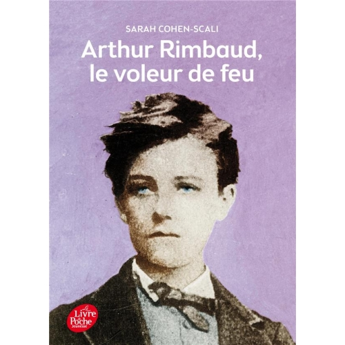 arthur rimbaud le voleur de feu livre romans en poche cultura. Black Bedroom Furniture Sets. Home Design Ideas