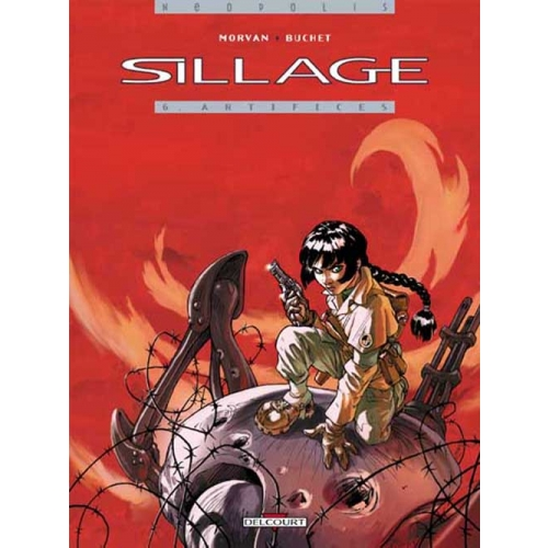 Sillage Tome 6 - Artifices