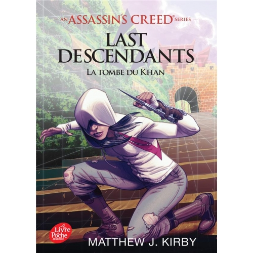Assassin's Creed - Last Descendants Tome 2 - La tombe du Khan