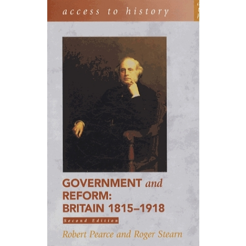 Government and Reform : Britain 1815-1918