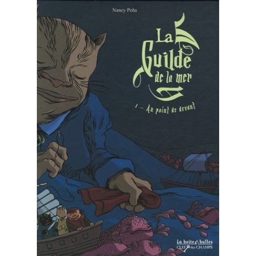 La Guilde de la mer Tome 1 - Au point de devant