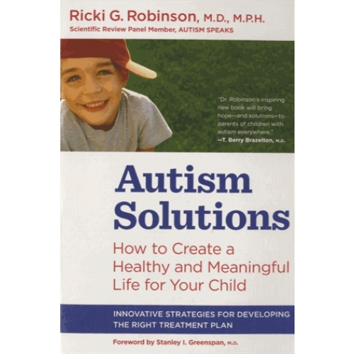 Autism Solutions - How to Create a Healthy and Meaningful Life for your Child
