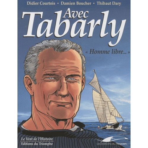 """Avec Tabarly - """"Homme libre..."""""""