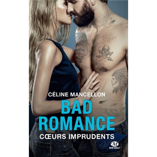 Bad romance Tome 3 - Coeurs imprudents