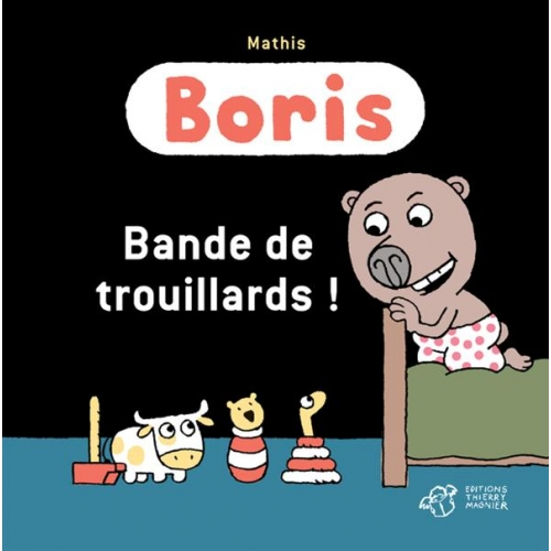 Boris - Bande de trouillards !