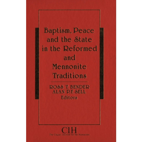 Baptism, Peace and the State in the Reformed and Mennonite Traditions