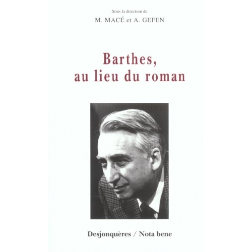 Barthes, au lieu du roman
