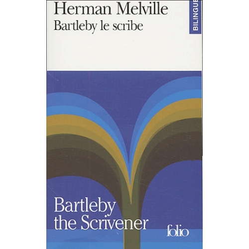 Bartleby le scribe : Bartleby the Scrivener