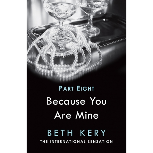 Because I Am Yours (Because You Are Mine Part Eight)