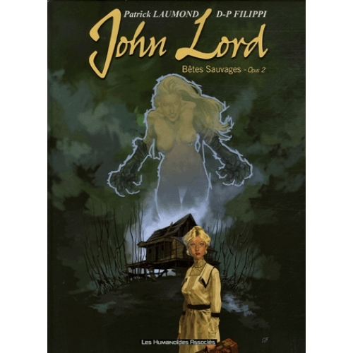 John Lord Tome 2 - Bêtes Sauvages