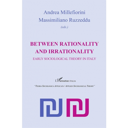 Between rationality and irrationality - Early sociological theory in Italy
