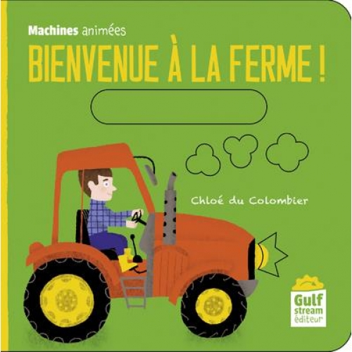 Bienvenue à la ferme ! - Machines animées