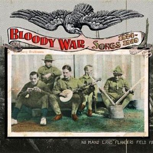 BLOODY WAR SONGS 1924-1939