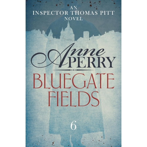 Bluegate Fields (Thomas Pitt Mystery, Book 6)