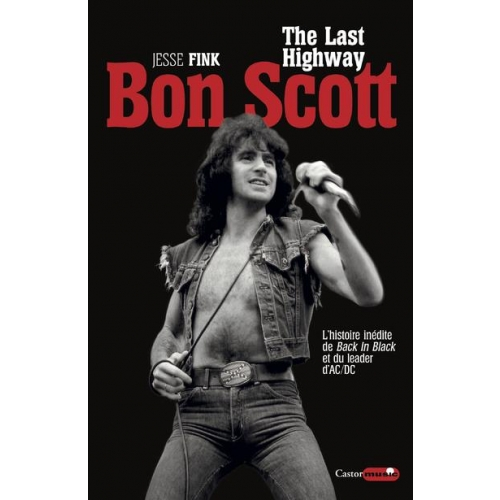 Bon Scott, the last highway - L'histoire inédite de Back in Black et du leader d'AC/DC