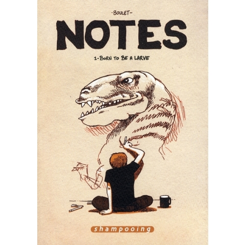 Notes Tome 1 - Born to be a larve
