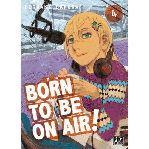 Born to be on air ! Tome 4
