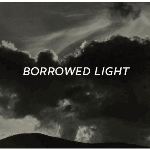 BORROWED LIGHT