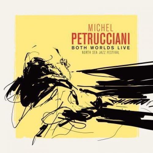 BOTH WORLDS: LIVE AT THE NORTH SEA JAZZ FESTIVAL