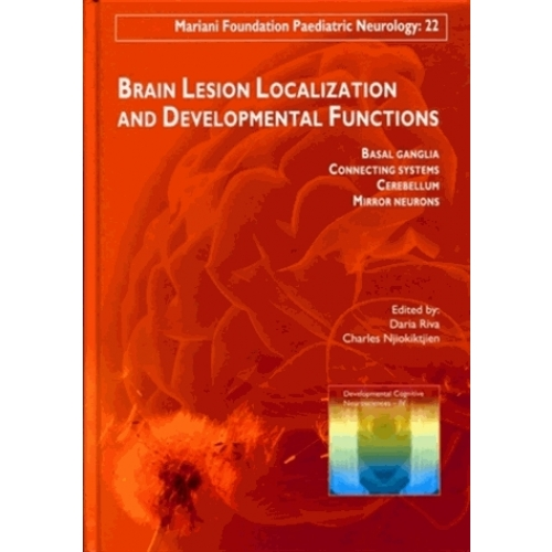 Brain Lesion Localization and Developmental Functions - Basal ganglia, Connecting systems, Cerebellum, Mirror neurons