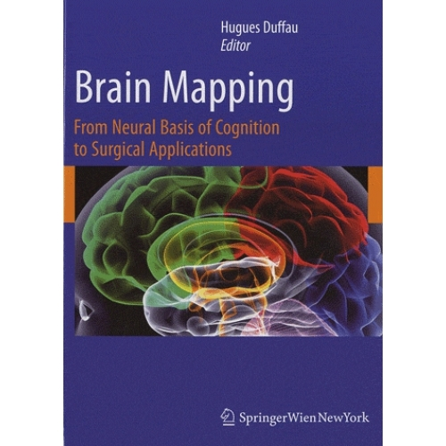 Brain Mapping - From Neural Basis of Cognition to Surgical Applications