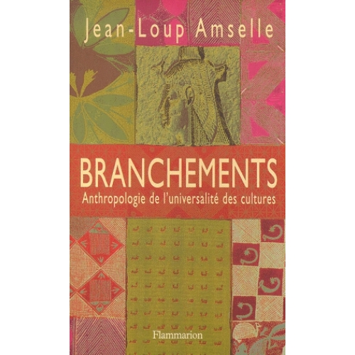 Branchements. Anthropologie de l'universalité des cultures