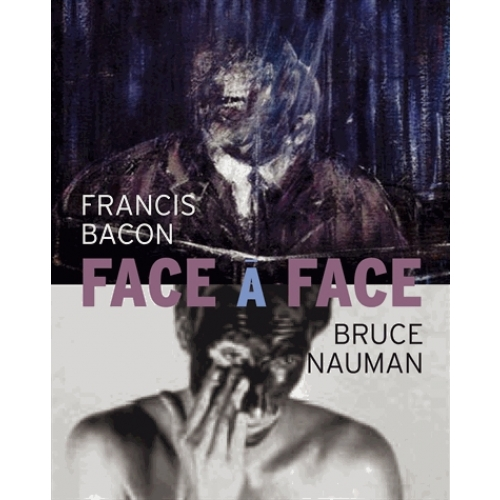 Bruce Nauman / Francis Bacon - Face to face