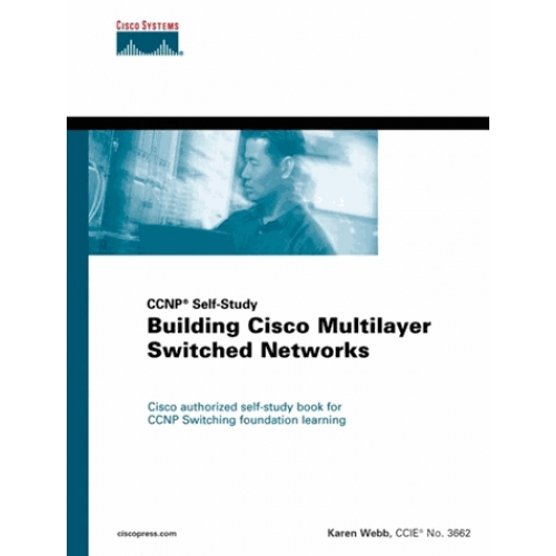 BUILDING CISCO MULTILAYER SWITCHED NETWORKS