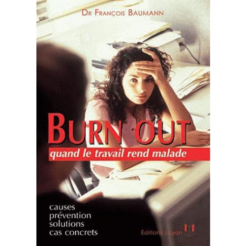 Burn out - Quand le travail rend malade