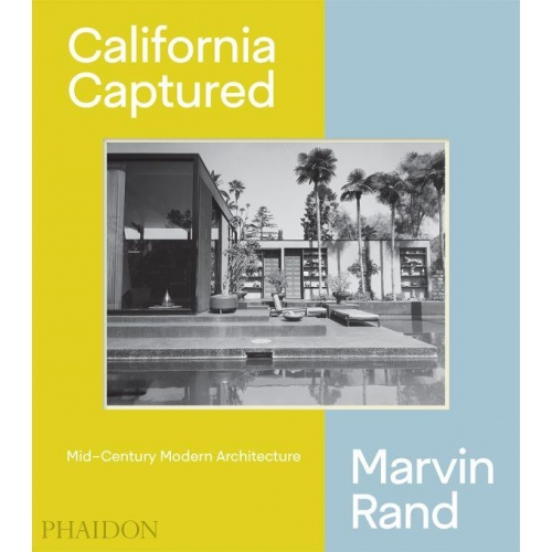 California Captured - Mid-Century Modern Architecture Marvin Rand